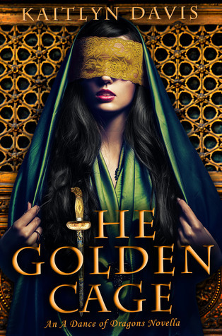 The Golden Cage(A Dance of Dragons 0.5) - Kaitlyn Davis