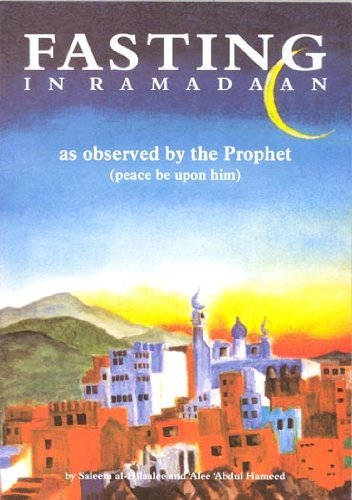 Fasting in Ramadaan: As Observed by the Prophet