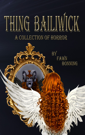 Thing Bailiwick: A Collection of Horror
