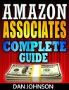 Amazon Associates: How To Make Money Online with Amazon Associates: Affiliate Program by Making Niche Websites & Making Passive Income For Life (Amazon ... Affiliate Program, Passive Income Book 1)