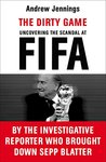 The Dirty Game: Uncovering the Scandal at FIFA
