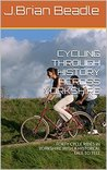 Cycling through History across Yorkshire: Forty Cycle Rides in Yorkshire with a Historical Tale to Tell