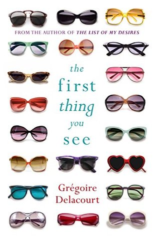 The First Thing You See by Grégoire Delacourt
