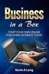Business In A Box: Start Your Own Online Publishing Business Today