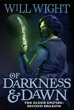 Of Darkness and Dawn (Elder Empire: Shadow, #2)