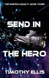 Send in the Hero (The Hunter Legacy, #3)
