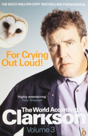 For Crying Out Loud! by Jeremy Clarkson