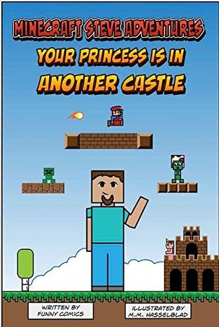 Your Princess is in Another Castle (Minecraft Steve Adventures #1)