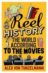 Reel History: The World According to the Movies