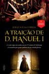 A Traição de D. Manuel I