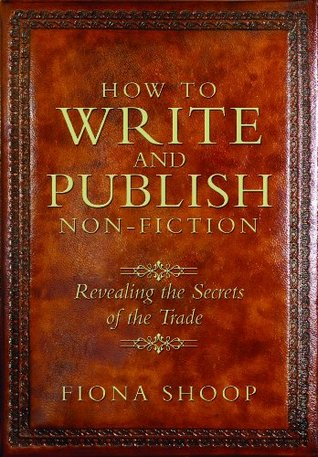 How to Write and Publish Non-fiction: Revealing the Secrets of the Trade
