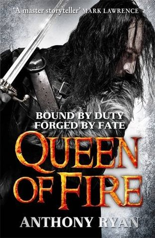 Queen of fire: book 3 of raven's shadow by Anthony Ryan
