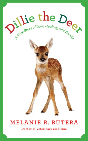 Dillie the Deer: A True Story of Love, Healing, and Family