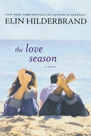 The Love Season by Elin Hilderbrand
