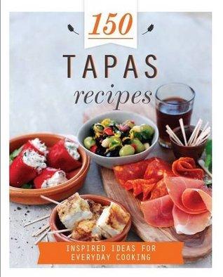 150 Tapas Recipes
