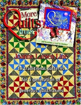 More Quilts from the Quilt Maker's Gift by Joanne Larsen Line