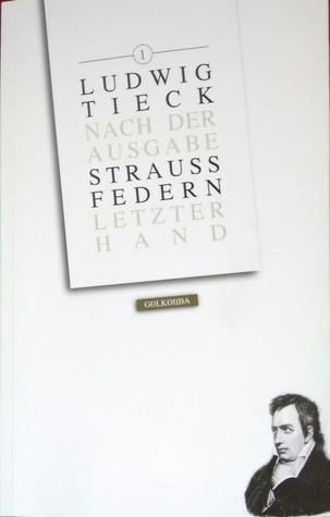 Straussfedern. Nach der Ausgabe letzter Hand