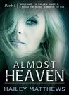 Almost Heaven, Book 1 (House of Fallen Angels #1)