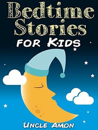 Books for Kids: Bedtime Stories for Kids (Bedtime Stories For Kids Ages 4-8): Short Stories for Kids, Kids Books, Bedtime Stories For Kids, Children Books