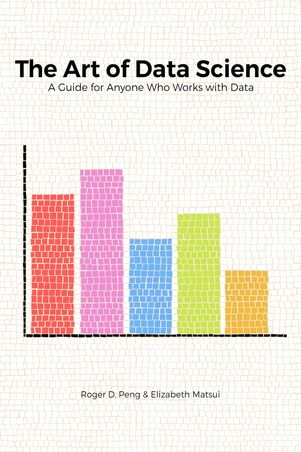 The Art of Data Science: A Guide for Anyone Who Works with Data