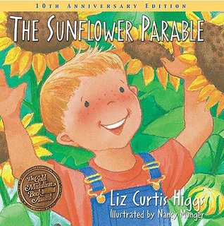 The Sunflower Parable by Liz Curtis Higgs