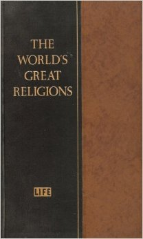 The Worlds Great Religions By TimeLife Books - Top ten religions in world