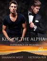 Kiss of the Alpha (Supremacy of Wolves #2)