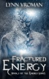 Fractured Energy (The Energy Series, #3)
