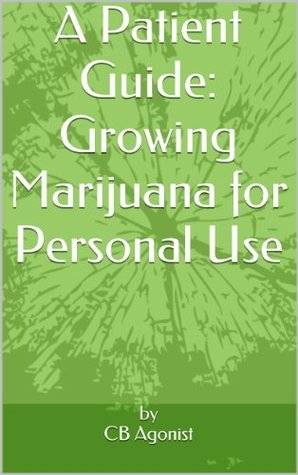 A Patient Guide: Growing Marijuana for Personal Use