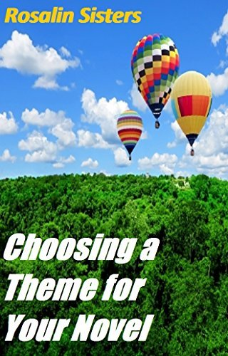 THEME in YOUR NOVEL:Do You Know Your Novel's Theme?,Know Your Fiction Theme,Life and Meaning: What is Theme In Fiction? (Fiction Writers United Book 3)