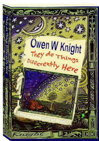 They do things differently here (the invisible college, #1) by Owen W. Knight