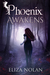 Phoenix Awakens by Eliza Nolan