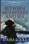 Between Mountain and Sea: Paradisi Chronicles