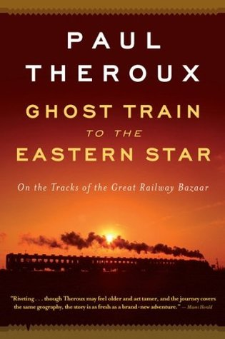 Ghost train to the eastern star by Paul Theroux