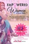 Empowered Women of Social Media: 44 Women Found Their Voices Using The Power of Social Networking