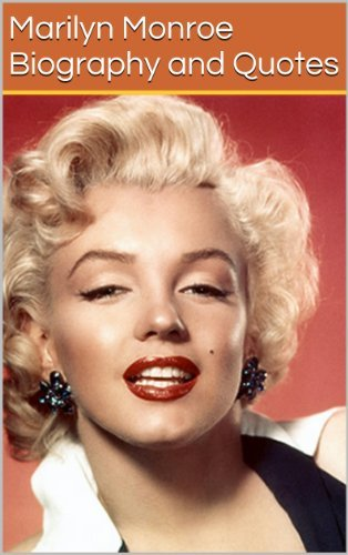 Marilyn Monroe Biography and Quotes