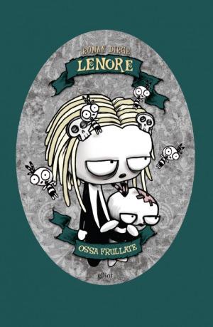 Lenore: Ossa frullate (Lenore, #4)