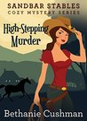 High Stepping Murder (Sandbar Stables Cozy Mystery #3)
