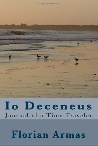 Io Deceneus: Journal of a Time Traveler