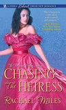 Chasing the Heiress by Rachael Miles