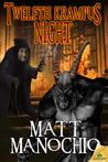 Twelfth Krampus Night by Matt Manochio