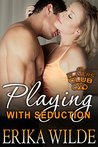Playing with Seduction (The Players Club, #3)