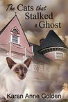 The Cats that Stalked a Ghost (The Cats That #6)