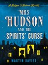 Mrs Hudson and the Spirits' Curse (A Sherlock Holmes & Mrs Hudson Mystery #1)