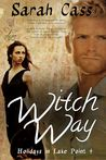 Witch Way by Sarah Cass