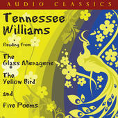 The Glass Menagerie, The Yellow Bird and Selected Poems