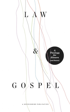 Law & Gospel: A Theology for Sinners (and Saints) (ePUB)