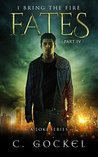 Fates (I Bring the Fire, #4)