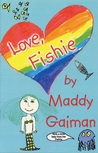Love, Fishie by Maddy Gaiman