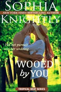 Wooed by You by Sophia Knightly